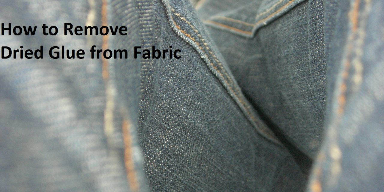 How to Remove Dried Glue from Fabric