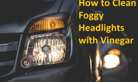 How to Clean Foggy Headlights with Vinegar