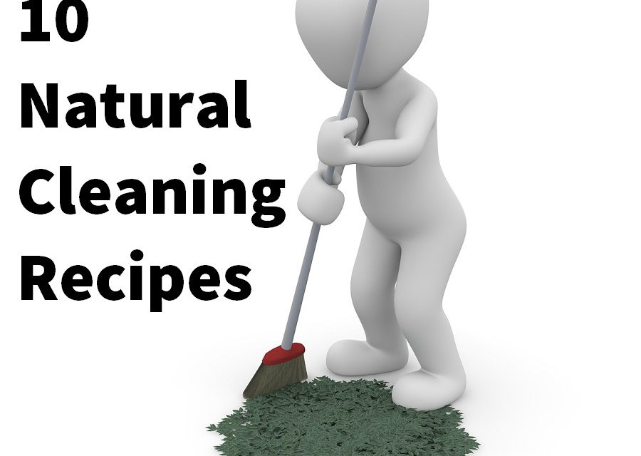10 Natural Cleaning Recipes You can Make at Home